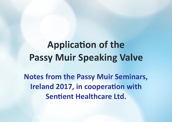 Passy Muir Seminar Notes, Ireland 2017